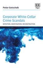 Corporate White–Collar Crime Scandals – Detection, Investigation, Reconstruction