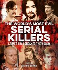 World's Most Evil Serial Killers