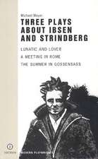Three Plays about Ibsen and Strindberg:  The Kings of the Kilburn High Road/Brothers of the Brush