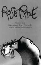 Rose Rage: Adapted from Shakespeare's Henry VI plays