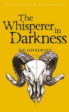 The Whisperer in Darkness, Volume One:  Collected Stories