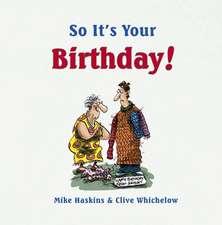 So It's Your Birthday!