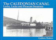 Hutton, G: The Caledonian Canal