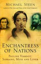Enchantress of Nations: Pauline Viardot - Soprano, Muse and Lover