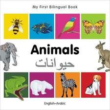 My First Bilingual Book - Animals - English-arabic