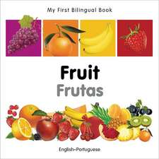 My First Bilingual Book - Fruit - English-portuguese