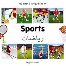 My First Bilingual Book - Sports: English-arabic