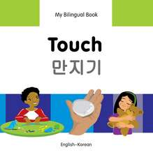 My Bilingual Book - Touch - Korean-english