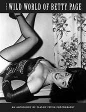 The Wild World Of Betty Page: Classic Fetish Photography (Klaw Klassix Volume 1)