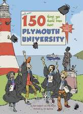 150 Things You Should Know About Plymouth University