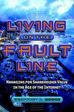 Living on the Fault Line: Managing for Shareholder Value in the Age of the Internet