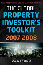 The Global Property Investor′s Toolkit: A Sourcebook for Successful Decision Making