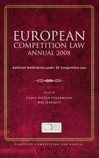 European Competition Law Annual 2008: Antitrust Settlements under EC Competition Law
