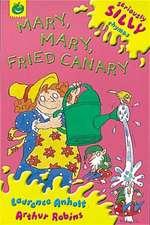 Mary, Mary, Fried Canary