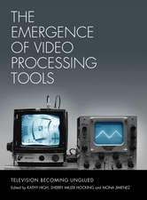 The Emergence of Video Processing Tools – Television Becoming Unglued 2 Volume Set