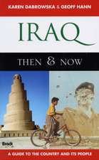Iraq Then and Now: A Guide to the Country and Its People