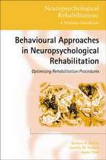 Behavioural Approaches to Neuropsychological Rehabilitation:  Optimising Rehabilitation Procedures