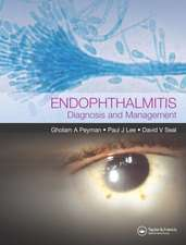Endophthalmitis:  Diagnosis and Management