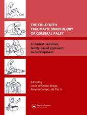 The Child with Traumatic Brain Injury or Cerebral Palsy