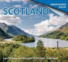 Scotland Undiscovered: Landmarks, Landscapes & Hidden Places