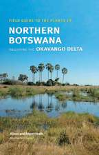 Field Guide to the Plants of Northern Botswana: Including the Okavango Delta