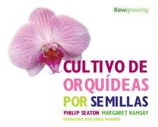 Cultivo de Orquídeas por Semillas: Growing Orchids from Seed - Spanish-language Edition