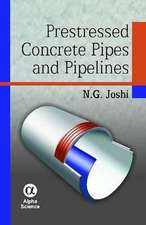 Prestressed Concrete Pipes and Pipelines