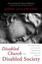 Disabled Church - Disabled Society:  The Implications of Autism for Philosophy, Theology and Politics