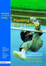 Planning the Pre-5 Setting:  Practical Ideas and Activities for the Nursery