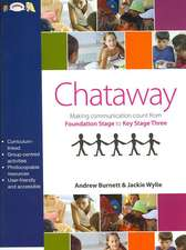 Chataway:  Making Communication Count, from Foundation Stage to Key Stage Three