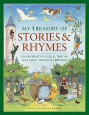 My Treasury of Stories & Rhymes:  An Enchanting Collection of 145 Classic Tales for Children