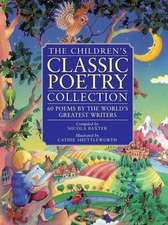 The Children's Classic Poetry Collection:  60 Poems by the World's Greatest Writers