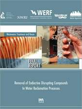 Removal of Endocrine Disrupting Compounds in Water Reclamation Processes