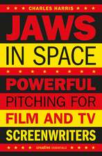 Jaws In Space: Powerful Pitching for Film & TV Screenwriters