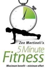 5 Minute Fitness:  Maximum Benefit - Minimum Effort