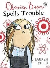Child, L: Clarice Bean Spells Trouble