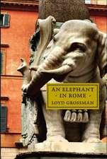Grossman, L: An Elephant in Rome