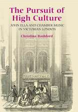 The Pursuit of High Culture – John Ella and Chamber Music in Victorian London