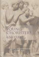 Young Choristers, 650–1700