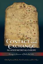 Contact and Exchange in Later Medieval Europe – Essays in Honour of Malcolm Vale