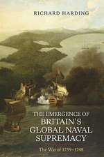 The Emergence of Britain`s Global Naval Supremac – The War of 1739–1748