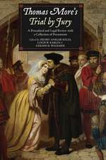 Thomas More`s Trial by Jury – A Procedural and Legal Review with a Collection of Documents