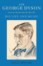 Sir George Dyson – His Life and Music