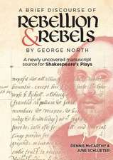 A Brief Discourse of Rebellion and Rebels by Geo – A Newly Uncovered Manuscript Source for Shakespeare`s Plays