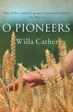O Pioneers!:  A Collective Drama in Three Acts with a Comedy Prelude
