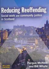 Reducing Reoffending: Social Work and Community Justice in Scotland
