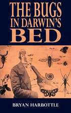 The Bugs in Darwin's Bed