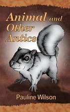 Animal and Other Antics