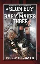 A Slum Boy and Baby Makes Three