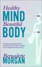 Healthy Mind Beautiful Body